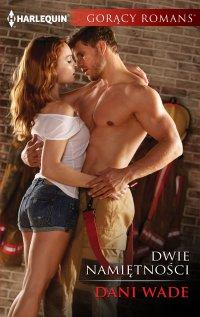 Dwie namiętności - Dani Wade - ebook