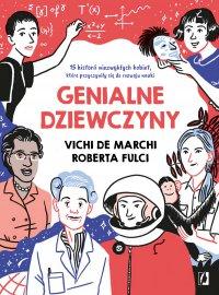Genialne dziewczyny. 15 historii niezwykłych kobiet, które przyczyniły się do rozwoju nauki - Vichi March - ebook
