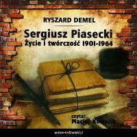 Sergiusz Piasecki 1901-1964. Życie i twórczość. - Ryszard Demel - audiobook
