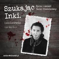 Szukając Inki - Luiza Łuniewska - audiobook