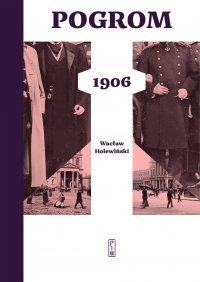 Pogrom 1906 - Wacław Holewiński - ebook