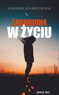 Zagubiona w życiu - Joanna Karbownik - ebook