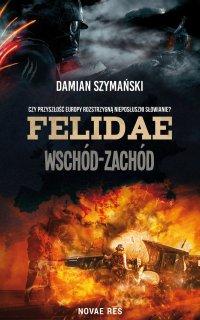 Felidae. Wschód-Zachód - Damian Szymański - ebook