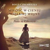 Miłość w cieniu wielkiej wojny - Bogna Ziembicka - audiobook
