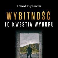 Wybitność to kwestia wyboru - Dawid Piątkowski - audiobook