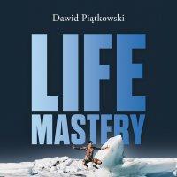 Life Mastery. Sztuka tworzenia epickiego życia - Dawid Piątkowski - audiobook