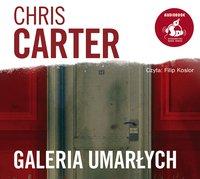 Galeria umarłych - Chris Carter - audiobook