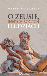 O Zeusie, innych bogach i ludziach - Marek Tinschert - ebook