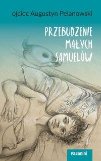 Przebudzenie małych Samuelów - o. Augustyn Pelanowski - ebook