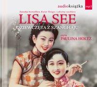 Dziewczęta z Szanghaju - Lisa See - audiobook