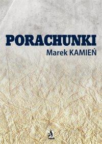 Porachunki - Marek Kamień - ebook