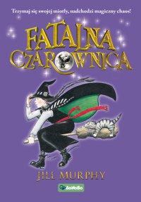 Fatalna czarownica - Jill Murphy - ebook