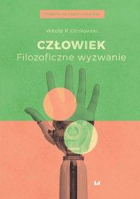 Człowiek. Filozoficzne wyzwanie - Witold P. Glinkowski - ebook