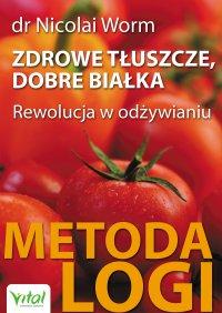 Zdrowe tłuszcze, dobre białka - Nicolai Worm - ebook