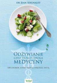 Odżywianie czyli trzecia droga medycyny - Jean Seignalet - ebook
