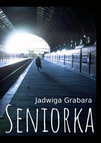 Seniorka - Jadwiga Grabara - ebook