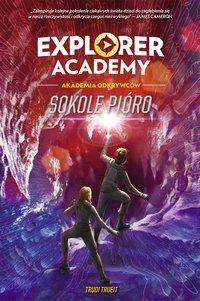 Explorer Academy: Akademia Odkrywców. Sokole pióro. Tom 2
