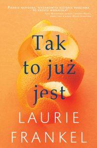 Tak to już jest - Laurie Frankel - ebook