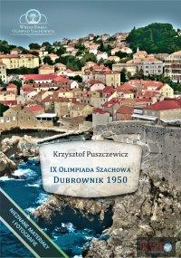 IX Olimpiada Szachowa – Dubrownik 1950 - Krzysztof Puszczewicz - ebook