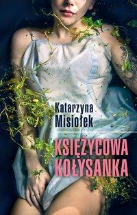 Księżycowa kołysanka - Katarzyna Misiołek - ebook