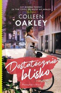 Dostatecznie blisko - Colleen Oakley - ebook