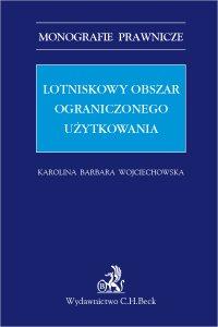 Lotniskowy obszar ograniczonego użytkowania - Karolina Barbara Wojciechowska - ebook
