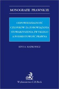 Odpowiedzialność członków za zobowiązania stowarzyszenia zwykłego a podmiotowość prawna - Edyta Hadrowicz - ebook