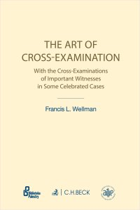 The Art of Cross-Examination. Sztuka przesłuchania krzyżowego - Francis L. Wellman - ebook