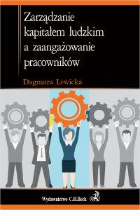 Zarządzanie kapitałem ludzkim a zaangażowanie pracowników - Dagmara Lewicka - ebook