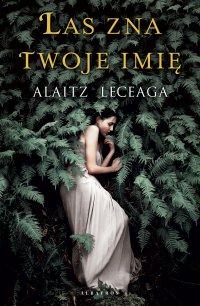 Las zna twoje imię - Alaitz Leceaga - ebook