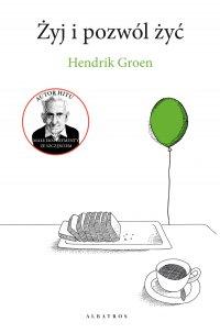 Żyj i pozwól żyć - Hendrik Groen - ebook