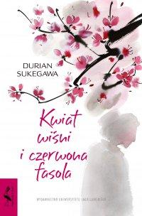 Kwiat wiśni i czerwona fasola - Durian Sukegawa - ebook