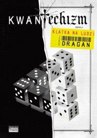 Kwantechizm, czyli klatka na ludzi - Andrzej Dragan - ebook