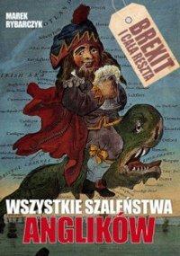 Wszystkie szaleństwa Anglików - Marek Rybarczyk - ebook