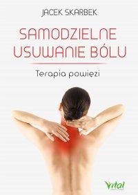 Samodzielne usuwanie bólu - Jacek Skarbek - ebook