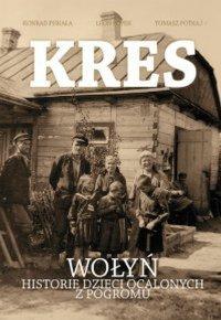 Kres. Wołyń. Historie dzieci ocalonych z pogromu - Konrad Piskała - ebook