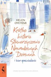 Krótka historia Stowarzyszenia Nieurodziwych Dziewuch - Helen Oyeyemi - ebook