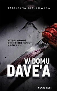 W domu Dave'a - Katarzyna Jakubowska - ebook