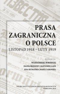Prasa zagraniczna o Polsce. Listopad 1918 – luty 1919 - Opracowanie zbiorowe - ebook