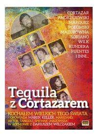 Tequila z Cortazarem - Dariusz Wilczak - ebook