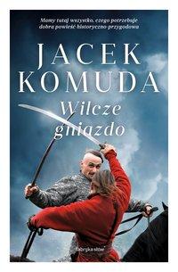 Wilcze gniazdo - Jacek Komuda - audiobook