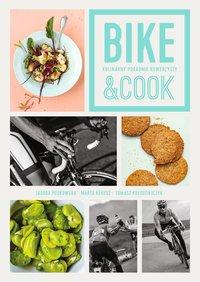 Bike&Cook. Kulinarny poradnik rowerzysty