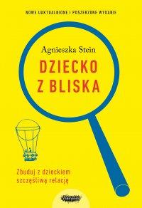 Dziecko z bliska - Agnieszka Stein - ebook