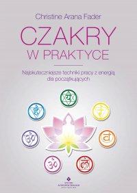 Czakry w praktyce - Christine Arana Fader - ebook