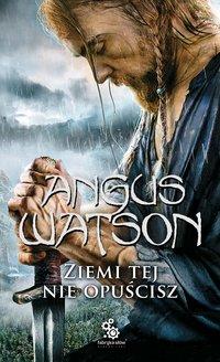 Ziemi tej nie opuścisz - Angus Watson - ebook