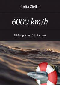 6000 km/h niebezpieczna fala Bałtyku - Anita Zielke - ebook