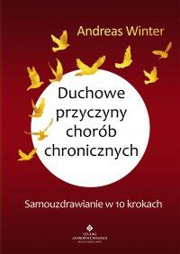 Duchowe przyczyny chorób chronicznych - Andreas Winter - ebook