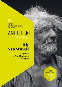 Rip Van Winkle. Angielski z Washingtonem Irvingiem