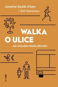 Walka o ulice. Jak odzyskać miasto dla ludzi - Janette Sadik-Khan - ebook