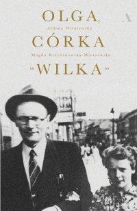 """Olga, córka """"Wilka"""" - Magda Krzyżanowska-Mierzewska - ebook"""